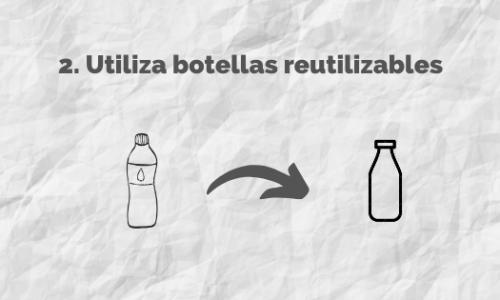 Utiliza botellas reutilizables